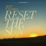 Jeff Caudill Reset The Sun