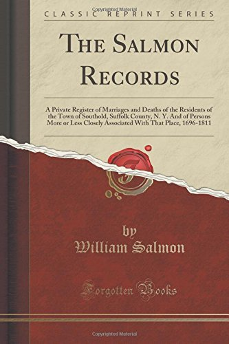 William Salmon The Salmon Records A Private Register Of Marriages And Deaths Of The