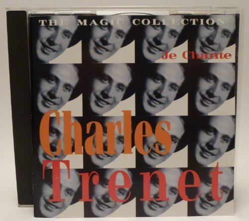 Charles Trenet Je Chante The Magic Collection