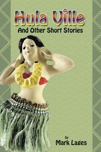 Mark Lages Hula Ville And Other Short Stories