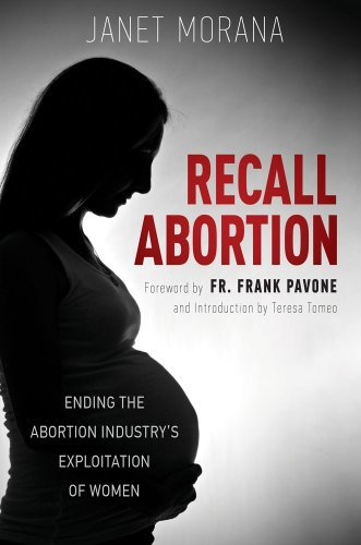 Janet Morana Recall Abortion Ending The Abortion Industry's Exploitation Of Wo