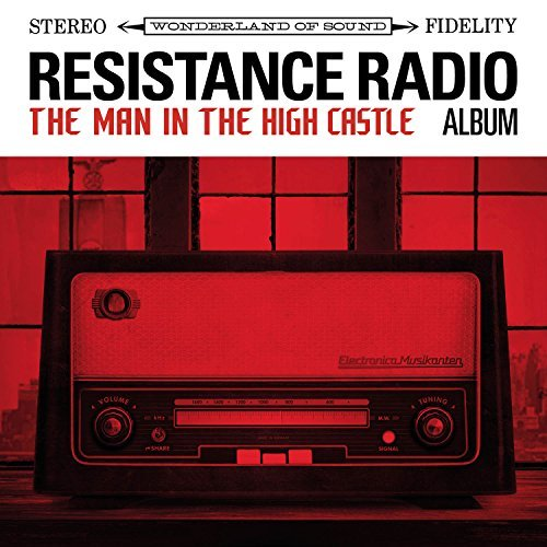 Resistance Radio The Man In The High Castle Album Soundtrack