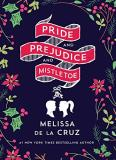 Melissa De La Cruz Pride And Prejudice And Mistletoe