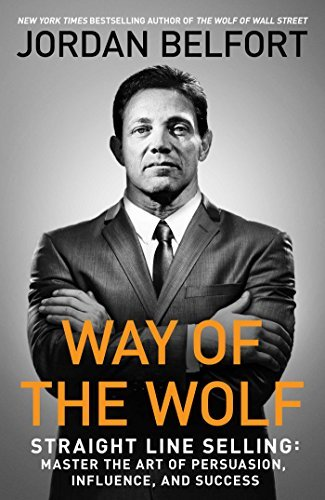 Jordan Belfort Way Of The Wolf Master The Art Of Persuasion Influence & Success