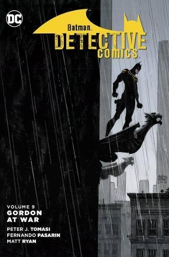 Peter J. Tomasi Batman Detective Comics Vol. 9 Gordon At War
