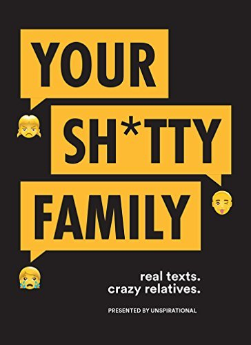 Unspirational Your Sh*tty Family