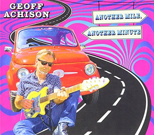 Geoff Achison Another Mile Another Minute Import Aus