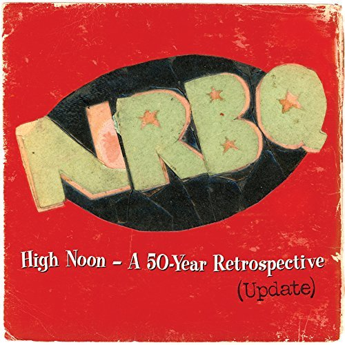 Nrbq High Noon Highlights & Rarities From 50 Years (updated) 2 Lp Includes Dl Card Record Store Day Exclusive