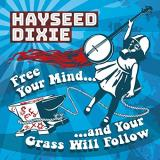 Hayseed Dixie Free Your Mind And Your Grass Will Follow
