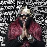 Rick Ross Rather You Than Me Explicit Explicit Version