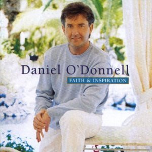 Daniel O'donnell Faith & Inspiration
