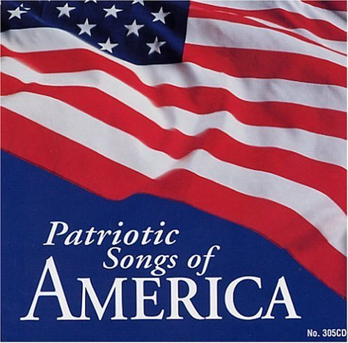 Patriotic Songs Of America Patriotic Songs Of America