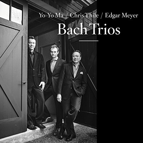Yo Yo Ma Chris Thile & Edgar Meyer Bach Trios