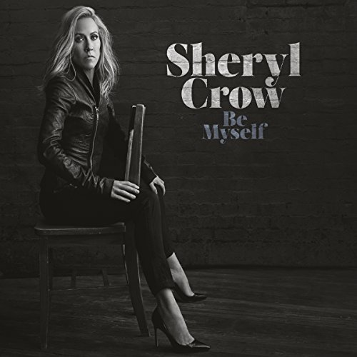 Sheryl Crow Be Myself
