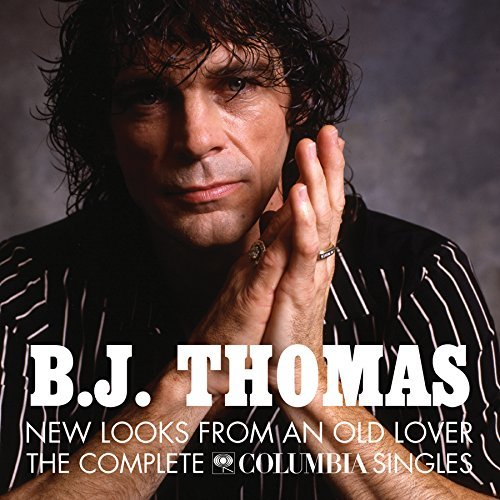 B.J. Thomas New Looks From An Old Lover The Complete Columbia Singles