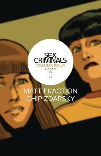 Matt Fraction Sex Criminals Volume 4 Fourgy!