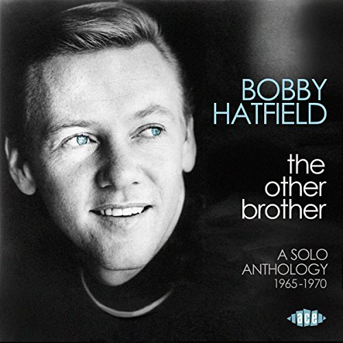 Bobby Hatfield Other Brother A Solo Anthology