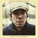 Justin Townes Earle Kids In The Street (150 Gram Includes D