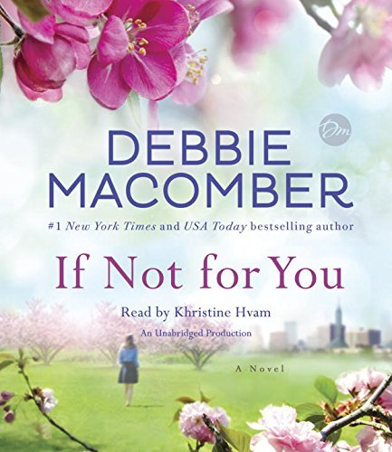 Debbie Macomber If Not For You
