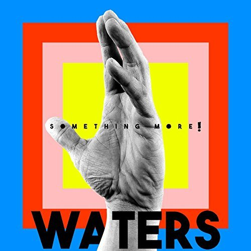 Waters Something More!