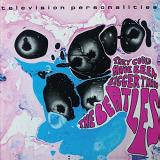 Television Personalities They Could Have Been Bigger Than The Beatles