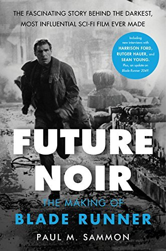 Paul M. Sammon Future Noir Revised & Updated Edition The Making Of Blade Runner