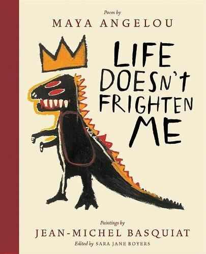 Maya Angelou Life Doesn't Frighten Me (twenty Fifth Anniversary Edition)