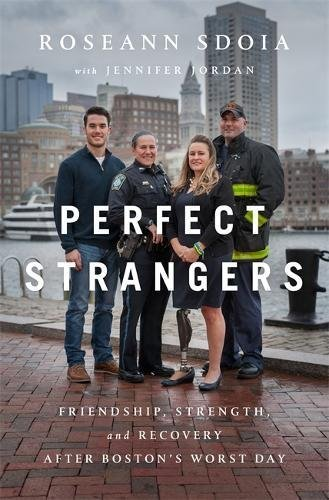 Roseann Sdoia Perfect Strangers Friendship Strength And Recovery After Boston's