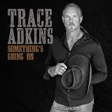 Trace Adkins Something's Going On