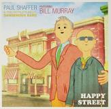 Paul Shaffer & The World's Most Dangerous Band Happy Street (feat. Bill Murray) Record Store Day Exclusive