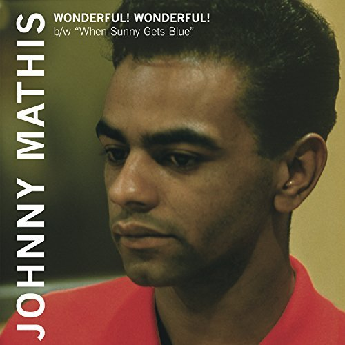 Johnny Mathis Wonderful! Wonderful! When Sunny Gets Blue Quantity 500