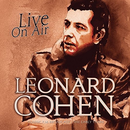 Leonard Cohen Live On Air Radio Broadcast