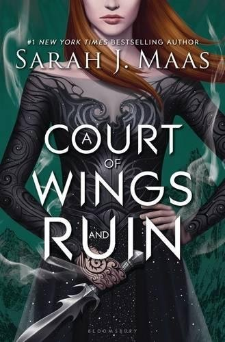 Sarah J. Maas A Court Of Wings And Ruin Court Of Thorns And Roses Book Three