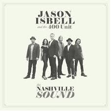 Jason Isbell & The 400 Unit The Nashville Sound