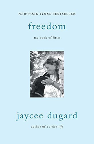 Jaycee Dugard Freedom My Book Of Firsts