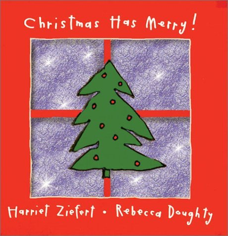Harriet Ziefert Christmas Has Merry!