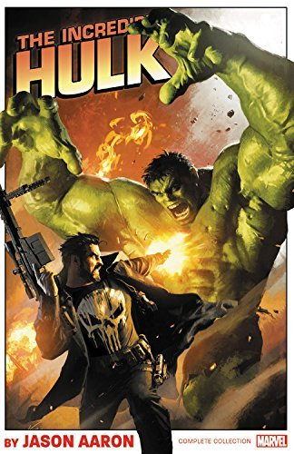 Jason Aaron Incredible Hulk By Jason Aaron The Complete Collection