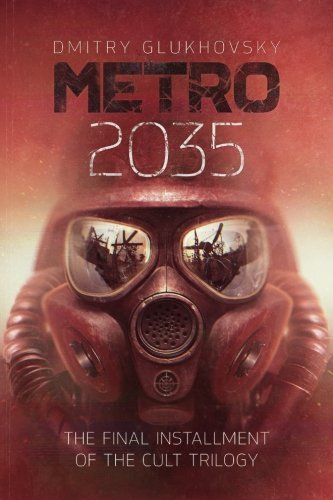 Dmitry Glukhovsky Metro 2035 The Finale Of The Metro 2033 Trilogy
