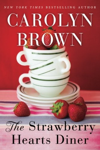 Carolyn Brown The Strawberry Hearts Diner