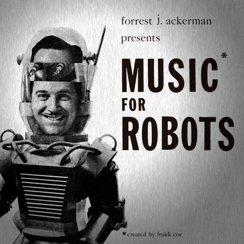 Forrest James Frank Coe Ackerman Music For Robots Ltd To 300 Copies
