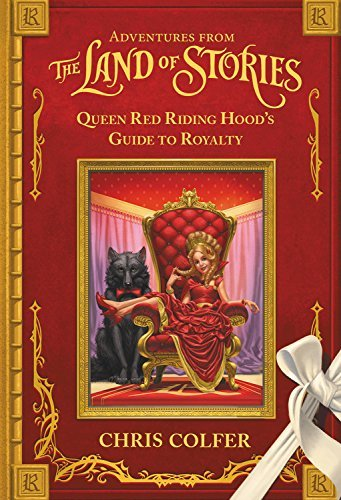 Chris Colfer Adventures From The Land Of Stories Queen Red Riding Hood's Guide To Royalty