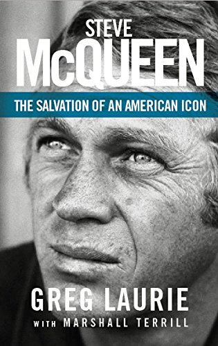 Greg Laurie Steve Mcqueen The Salvation Of An American Icon