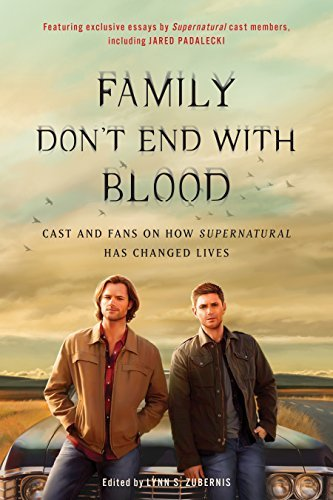 Lynn S. Zubernis Family Don't End With Blood Cast And Fans On How Supernatural Has Changed Liv