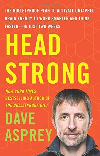 Dave Asprey Head Strong The Bulletproof Plan To Activate Untapped Brain E