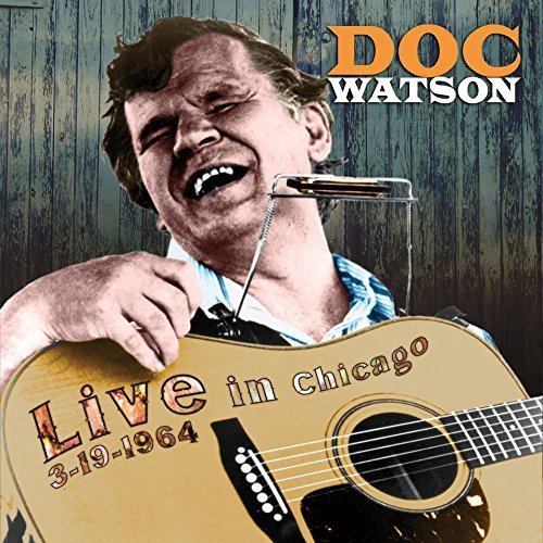 Doc Watson Live From Chicago March 1964 Volume 1