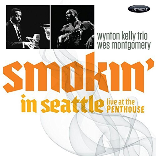 Wes Montgomery With Wynton Kelly Trio Smokin' In Seattle Live At The Penthouse (1966)
