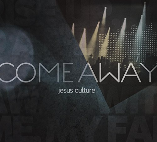 Jesus Culture Come Away Incl. DVD