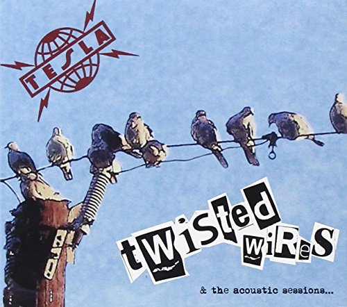 Tesla Twisted Wires & The Acoustic S