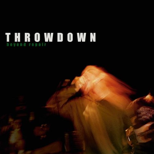 Throwdown Beyond Repair