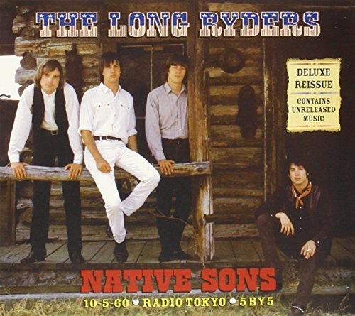 Long Ryders Native Sons (deluxe Edition) Remastered Expanded Ed. Deluxe Ed.
